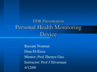 FDR Presentation Personal Health Monitoring Device