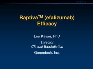 Raptiva TM  (efalizumab) Efficacy