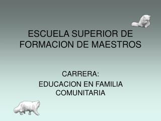 ESCUELA SUPERIOR DE FORMACION DE MAESTROS