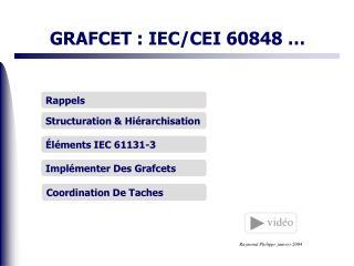 GRAFCET : IEC/CEI 60848 …