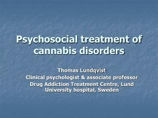 Psychosocial treatment of cannabis disorders
