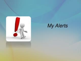 My Alerts