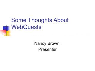 Some Thoughts About WebQuests