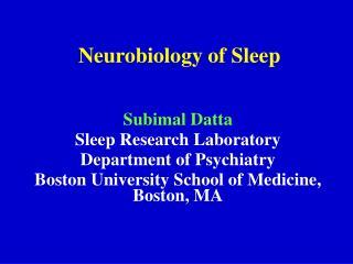Neurobiology of Sleep