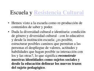 Escuela y  Resistencia Cultural