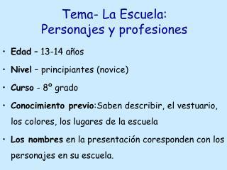 Tema- La Escuela:  Personajes y profesiones