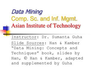 Data Mining Comp. Sc. and Inf. Mgmt. Asian Institute of Technology