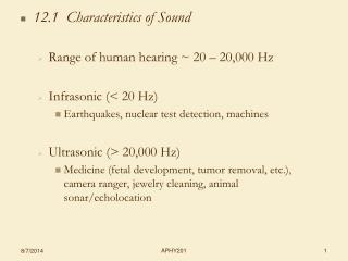 12.1  Characteristics of Sound Range of human hearing ~ 20 – 20,000 Hz Infrasonic (< 20 Hz)