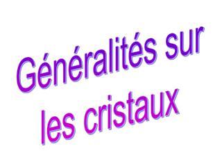 Généralités sur les cristaux