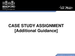 CASE STUDY  ASSIGNMENT [Additional Guidance]