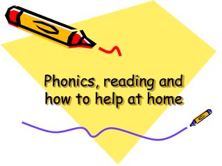 Phonics, reading and how to help at home