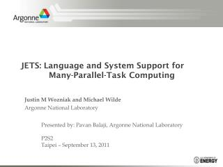 JETS: Language and System Support for            Many-Parallel-Task Computing