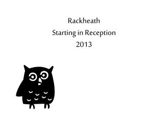Rackheath Starting in Reception 2013