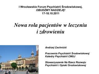 I Wrocławskie Forum Psychiatrii Środowiskowej,  OBUDŹMY NADZIEJĘ!   17-18.10.2011