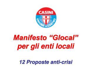 """Manifesto """"Glocal"""" per gli enti locali 12 Proposte anti-crisi"""