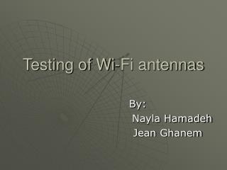 Testing of Wi-Fi antennas