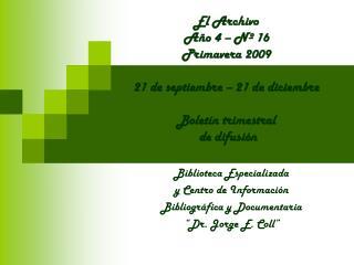 """Biblioteca Especializada y Centro de Información Bibliográfica y Documentaria  """"Dr. Jorge E. Coll"""""""