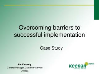 Overcoming barriers to successful implementation