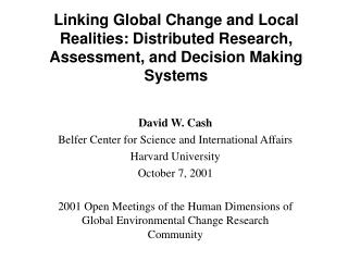 David W. Cash Belfer Center for Science and International Affairs Harvard University