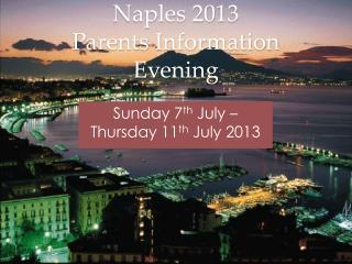 Naples 2013 Parents Information Evening