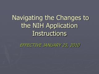 Navigating the Changes to  the NIH Application Instructions