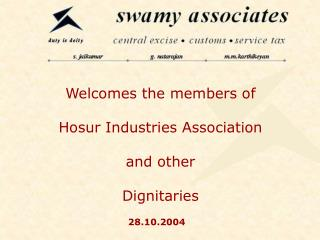 Welcomes the members of Hosur Industries Association  and other  Dignitaries