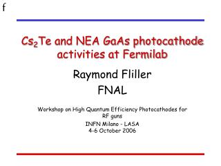 Cs 2 Te and NEA GaAs photocathode activities at Fermilab