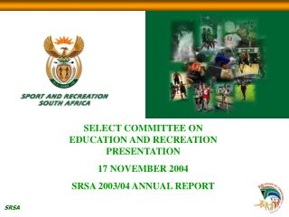 SELECT COMMITTEE ON EDUCATION AND RECREATION PRESENTATION 17 NOVEMBER 2004