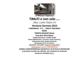 L' Orient  Express TiMoTi e  non solo …. Alias:  Leober Todero  (FI Versione Gennaio 2013