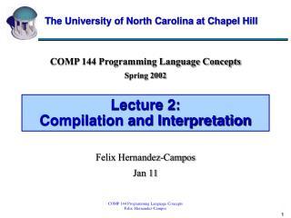 Lecture 2:  Compilation and Interpretation