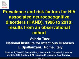 Valerio Tozzi National Institute for Infectious Diseases  L. Spallanzani.  Rome, Italy