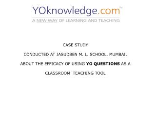 CASE STUDY   CONDUCTED AT JASUDBEN M. L. SCHOOL, MUMBAI,