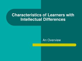 Characteristics of Learners with Intellectual Differences