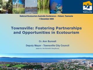 Cr. Ann Bunnell Deputy Mayor - Townsville City Council (paper by  Ann Bunnell & Greg Bruce)
