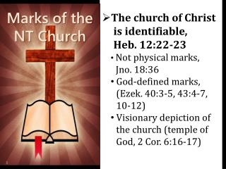 The church of Christ  is identifiable,       Heb. 12:22-23