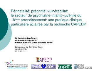 Pr Antoine Guedeney,  Dr Romain Dugravier  Hôpital Bichat-Claude Bernard APHP