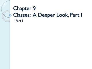 Chapter 9  Classes:  A�Deeper Look, Part I
