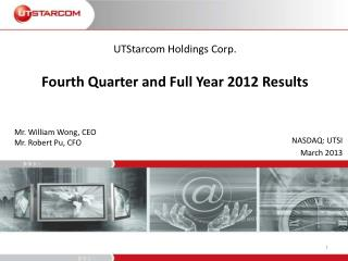 UTStarcom Holdings Corp. Fourth Quarter and Full Year 2012  Results