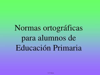 Normas ortográficas para alumnos de Educación Primaria