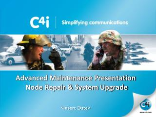 Advanced Maintenance Presentation  Node Repair & System Upgrade