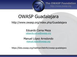 OWASP Guadalajara owasp/index.php/Guadalajara