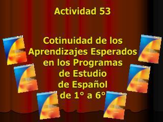 Cotinuidad  de los  Aprendizajes Esperados en los Programas  de Estudio de Español de 1° a 6°