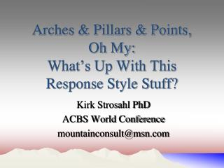Arches & Pillars & Points, Oh My:  What's Up With This Response Style Stuff?