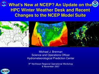 Michael J. Brennan Science and Operations Officer Hydrometeorological Prediction Center
