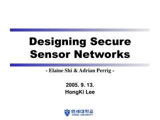 Designing Secure Sensor Networks