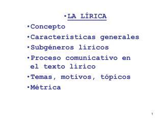 LA LÍRICA Concepto Características generales Subgéneros líricos