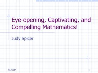 Eye-opening, Captivating, and Compelling Mathematics!