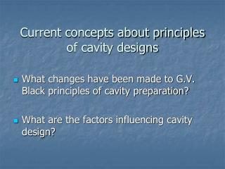 Current concepts about principles of cavity designs