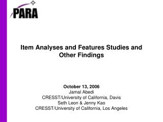 Item Analyses and Features Studies and Other Findings