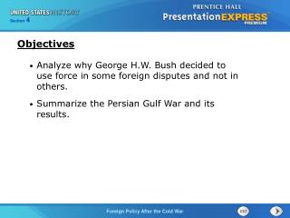 Analyze why George H.W. Bush decided to use force in some foreign disputes and not in others.